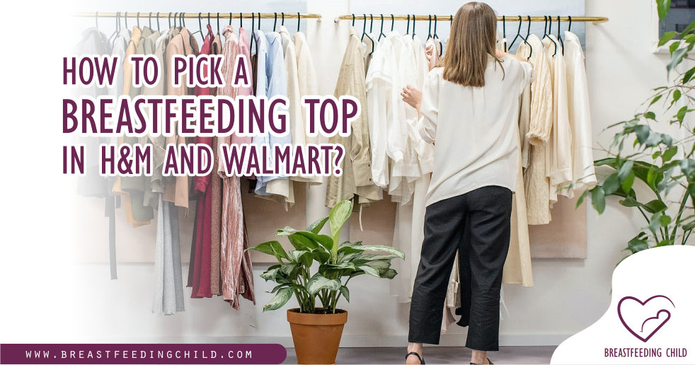 How To Pick A Breast feeding Tops In H&M and Walmart?