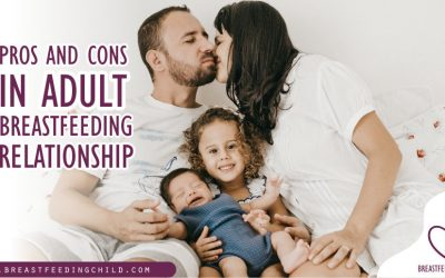 Pros And Cons In Adult Breast Feeding Relationship