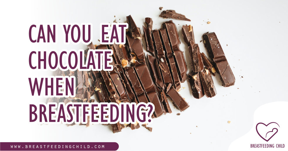 Can You Eat Chocolate When Breastfeeding?